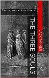 The Three Souls: Eternal, Immortal and Mortal