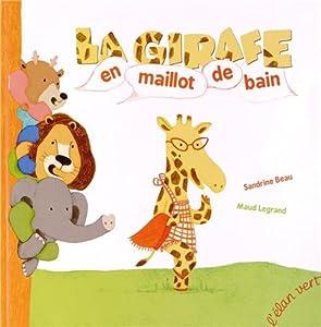 "Afficher ""La girafe en maillot de bain"""