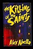 The Killing of the Saints, Alex Abella, 051758509X