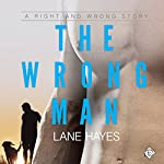 The Wrong Man: Right and Wrong, Book 2 | Lane Hayes