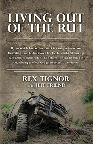 Living Out Of The Rut:: If your vehicle has ever been stuck in a rut, you know how frustrating it can be. You move a few feet forward, and then slip back ... Sometimes, life is no different. We can Rex Slip