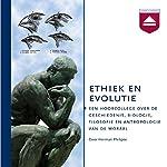 Ethiek en evolutie: Een hoorcollege over de geschiedenis, biologie, filosofie en antropologie van de moraal | Herman Philipse