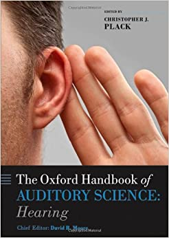Book Oxford Handbook of Auditory Science: Hearing (Oxford Library of Psychology)