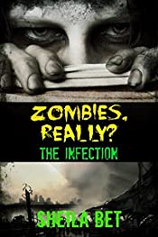 Infection (Zombies, Really? series Book 1)