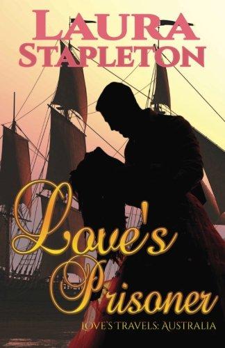 Love's Prisoner (Love's Travels: Australia) (Volume 1)
