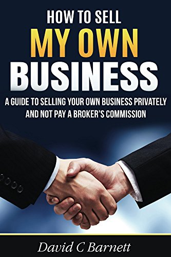 How to Sell my Own Business: A guide to selling your own business privately and not pay a broker's commission