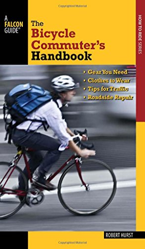 Bicycle Commuter's Handbook: * G...