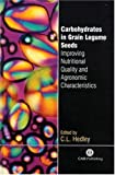 Carbohydrates in Grain Legume Seeds 9780851994673
