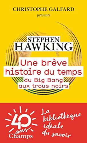Une brève histoire du temps. Du Big Bang aux trous noirs (Champs sciences) (French Edition)