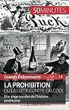 La Prohibition ou la lutte contre l'alcool: Une page sombre de l'histoire américaine