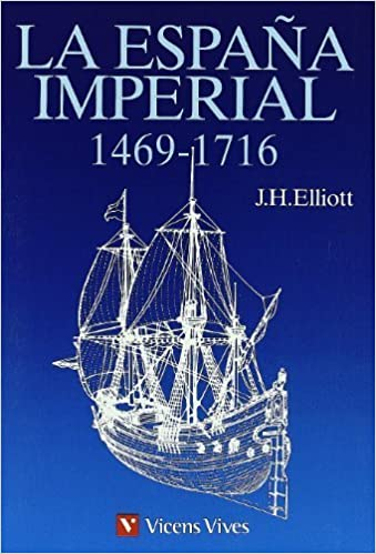 La Espana Imperial 1469-1716 Spanish Edition by John Huxtable ...