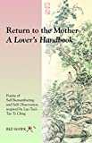 Return to the Mother: A Lover's Handbook: Poems