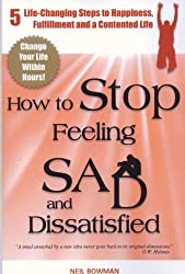How to Stop Feeling Sad and Dissatisfied