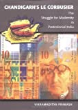 img - for Chandigarh's Le Corbusier: The Struggle for Modernity in Postcolonial India (Studies in Modernity and National Identity) book / textbook / text book