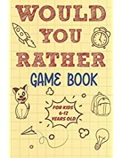 Would you rather game book for kids 6-12 years old: 500 fun would you rather questions for kids and family