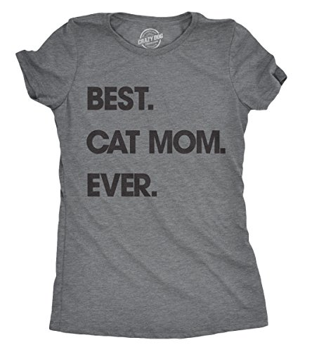 Womens Best Cat Mom Ever Tshirt Funny Mothers Day Kitty Tee for Ladies (Dark Heather Grey) - M