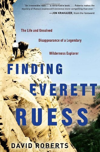 Finding Everett Ruess: The Life and Unsolved Disappearance of a Legendary Wilderness Explorer by Roberts David (2011-07-19) - Everett Shopping Mall