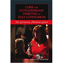 Guide for Extraordinary Ministers of Holy Communion (Liturgical Ministry Series)