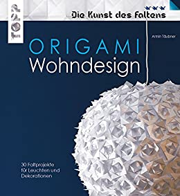 Amazon Com Origami Wohndesign Die Kunst Des Faltens Mehr Als 600