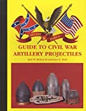 img - for Melton & Pawl's guide to Civil War artillery projectiles book / textbook / text book