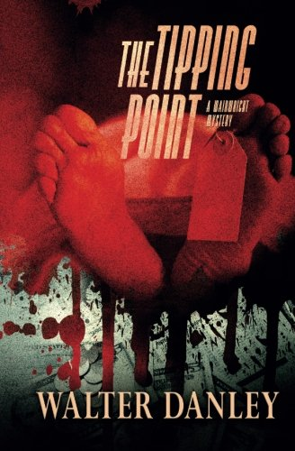 Book: The Tipping Point - A mystery thriller full of intrigue about greed, fraud and murder... by Walter Danley
