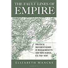 The Fault Lines of Empire: Political Differentiation in Massachusetts and Nova Scotia, 1760-1830