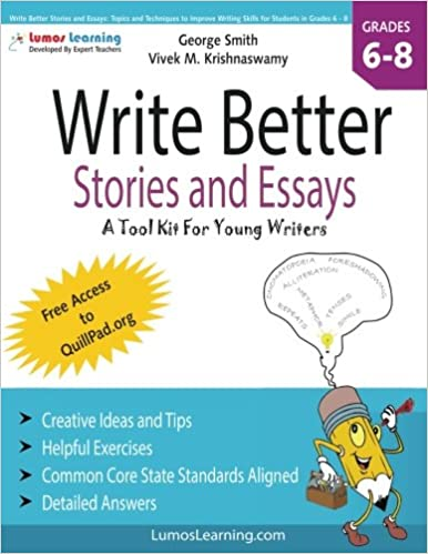 Write Better Stories And Essays Topics And Techniques To Improve  Write Better Stories And Essays Topics And Techniques To Improve Writing  Skills For Students In Grades    Common Core State Standards Aligned  George
