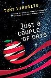 """""""JUST A COUPLE OF DAYS"""" av Tony Vigorito"""