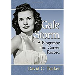 Gale Storm: A Biography and Career Record