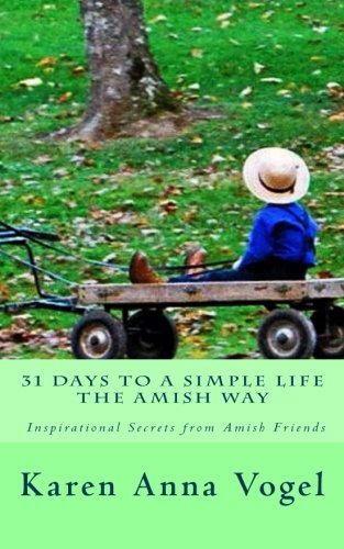 31 Days  to a Simple Life The Amish Way
