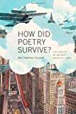 How Did Poetry Survive? : The Making of Modern American Verse, Newcomb, John Timberman, 0252036794