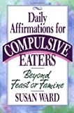 img - for Beyond Feast or Famine: Daily Affirmations for Compulsive Eaters book / textbook / text book
