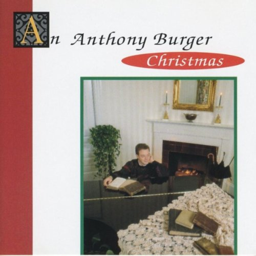 Music Anthony Burger (An Anthony Burger Christmas)