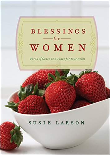 Blessings for Women: Words of Grace and Peace for Your Heart