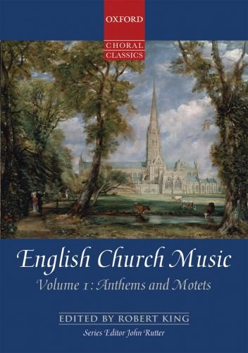 English Church Music, Volume 1: Anthems and Motets: Vocal score (Oxford Choral Classics Collections)