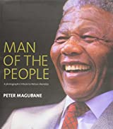 Man of the People: A Photographic Tribute to Nelson Mandela