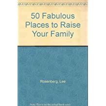 50 Fabulous Places to Raise Your Family