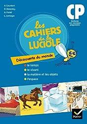 Les Cahiers de la Luciole Découverte du monde CP éd. 2010 - Cahier de l'élève