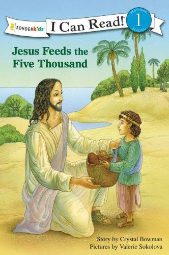 Jesus Feeds the Five Thousand (I Can Read! / Bible Stories) pdf