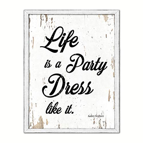 Life Is A Party Dress Like It Saying Cottage Shabby Chic Gifts Home Decor Wall Art Canvas Print, White Wash Wood Frame, 7