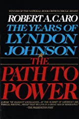 The Path to Power: The Years of Lyndon Johnson I Kindle Edition