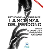 La scienza del perdono (Italian Edition)