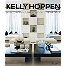 Kelly Hoppen: How to Achieve the Home of Your Dreams