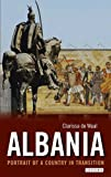 Albania : Portrait of a Country in Transition, De Waal, Clarissa, 1780764847