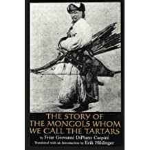 The Story of the Mongols: Whom We Call the Tartars