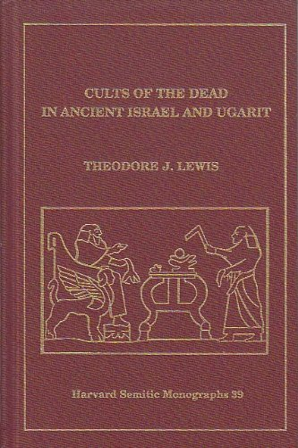 Cults of the Dead in Ancient Israel and Ugarit (Harvard Semitic Monographs)