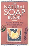 img - for By Susan Miller Cavitch - The Natural Soap Book: Making Herbal and Vegetable-Based Soaps (12.9.1994) book / textbook / text book