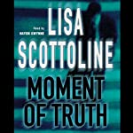 Moment of Truth | Lisa Scottoline