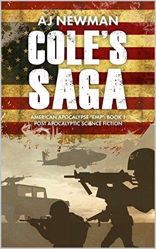 "Cole's Saga: American Survival ""EMP"": Book 1 Post Apocalyptic Science Fiction by [Newman, AJ]"