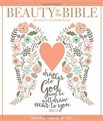 Beauty in the Bible: An Adult Coloring Book, Premium Edition (Christian Coloring, Bible Journaling and Lettering: Inspirational Gifts)